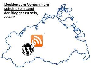Mecklenburg Vorpommern scheint kein Land der Blogger zu sein,