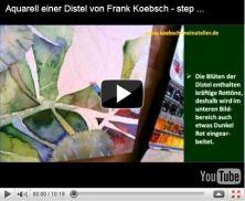 Video - Aquarell einer Distel von Frank Koebsch - step by step