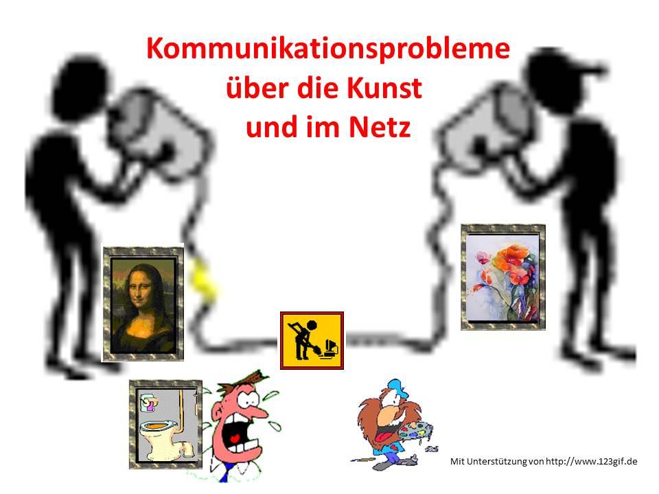 Kommunikationsprobleme über die Kunst und im Netz