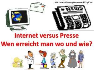 Internet versus Presse - Wen erreicht man wo und wie?