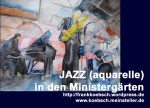 Aquarellmalerei – Jazz in den Ministergärten