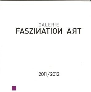 Galerie Faszination Art - Jahrbuch 2011 / 2012