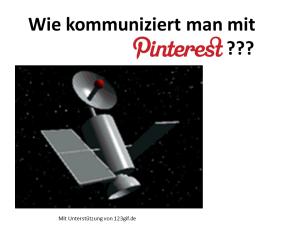 Wie kommuniziert man mit Pinterest ?