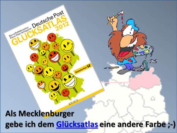 Als Mecklenburger gebe ich dem Glücksatlas eine andere Farbe ;-)
