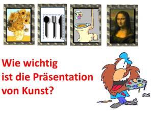 Wie wichtig ist die Präsentation von Kunst?