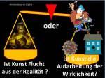Ist Kunst Flucht aus der Realität oder die Aufarbeitung der Wirklichkeit ? (c) Frank Koebsch
