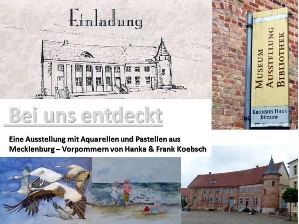 Bei uns entdeckt - eine Ausstellung von Hanka u Frank Koebsch im Krummen Haus in Bützow