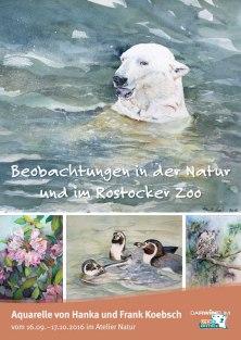 Beobachtungen in der Natur und im Rostocker Zoo - eine Ausstellung von Hanka & Frank Koebsch im Atelier Natur des Rostocker Zoos - Plakat