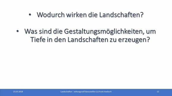 Was sind die Gestaltungsmöglichkeiten um Tiefe in den Landschaften zu erzeugen (c) Frank Koebsch (1)