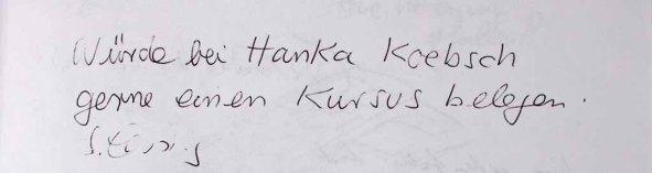 Gästebucheintag - Wunsch nach Aquarellkurs bei Hanka - Ausstellung Farbstpiele - Aquarelle von Hanka & FRank Koebsch