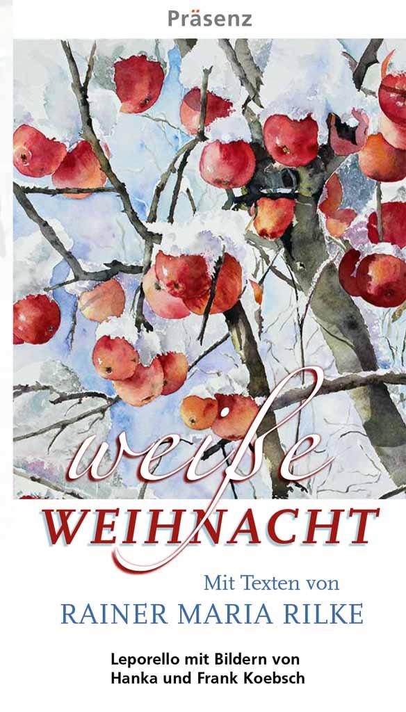 Weiße Weihnacht - Leporello mit Texten von Rainer Maria Rilke und Aquarellen von Hanka & Frank Koebsch