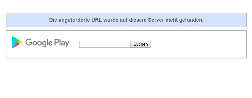 Google Play - Die angeforderte URL wurde auf diesem Server nicht gefunden.