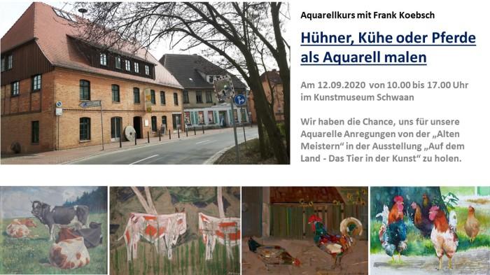 Hühner, Kühe oder Pferde als Aquarell malen - Aquarellkurs mit FRank Koebsch am 12.09.2020 in Schwaan