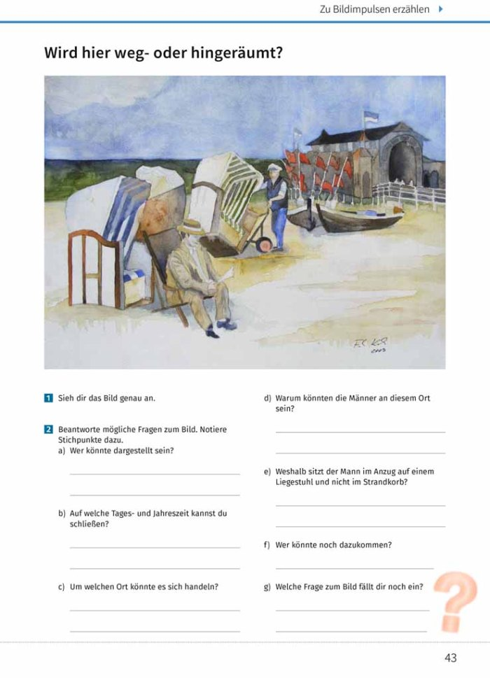 Wird hier weg- oder hingeräumt - Seite 43, des Arbeitsheftes - Mit eigenen Worten 8 - Realschule Bayern mit dem Aquarell Strandkorbwärter von Frank Koebsch