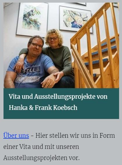 Vita und Ausstellungsprojekte von Hanka & Frank Koebsch - atelier-koebsch.de